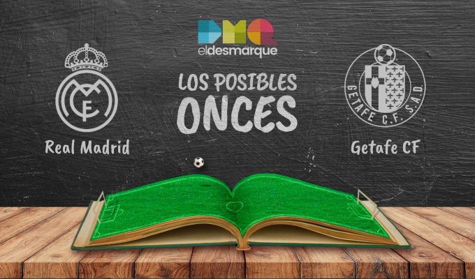 Los posibles onces del Real Madrid-Getafe.
